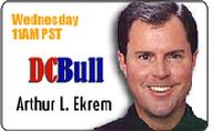 DCBULL TALK RADIO WITH ARTHUR L. EKREM